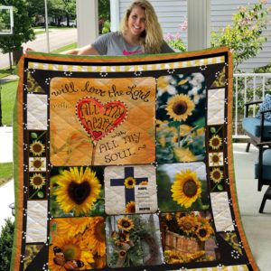 Sunflower Will Love Lord With All My Heart Quilt Blanket Great Customized Gifts For Birthday Christmas Thanksgiving Perfect Gifts For Sunflower Lover