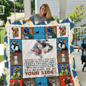 Schnauzer I'll Always Be By Your Side Quilt Blanket Great Customized Blanket Gifts For Birthday Christmas Thanksgiving