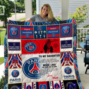 Personalized Paris Saint-Germain To My Daughter From Mom You Never Lose Quilt Blanket Great Customized Gifts For Birthday Christmas Thanksgiving Perfect Gifts For Paris Saint German Lover