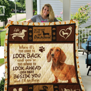Dachshund Look Right Beside You And I'll Be There Quilt Blanket Great Customized Blanket Gifts For Birthday Christmas Thanksgiving