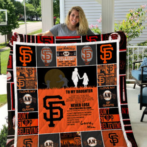 Personalized San Francisco Giants To My Daughter Quilt Blanket From Mom I Can Promise To Love You For The Rest Of Mine Great Customized Blanket Gifts For Birthday Christmas Thanksgiving