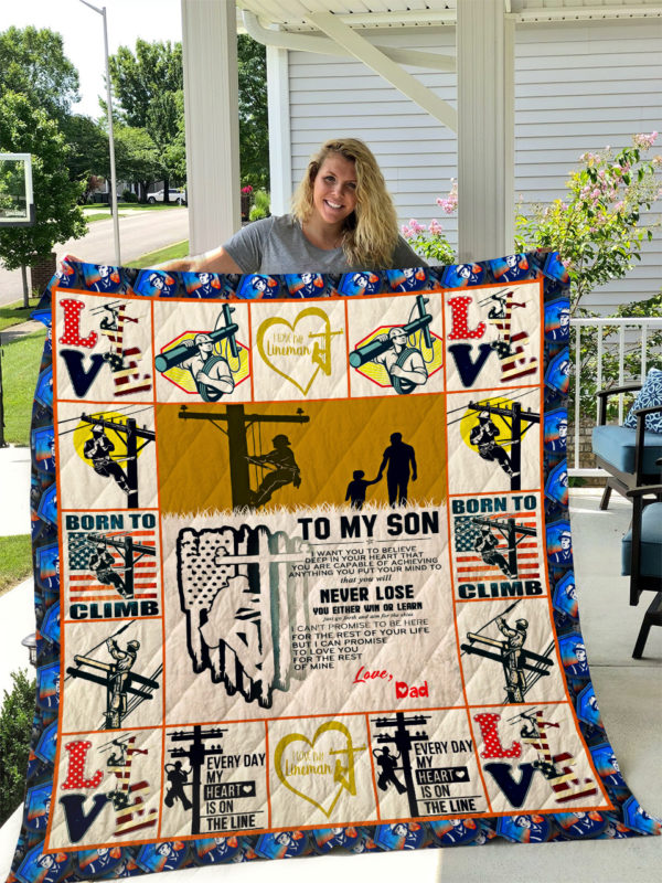 Personalized Lineman To My Son From Dad You Will Never Lose Quilt Blanket Great Customized Gifts For Birthday Christmas Thanksgiving Perfect Gifts For Lineman