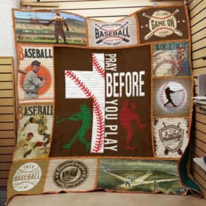 Baseball Pray Before You Play Quilt Blanket Great Customized Gifts For Birthday Christmas Thanksgiving Perfect Gifts For Baseball Lover