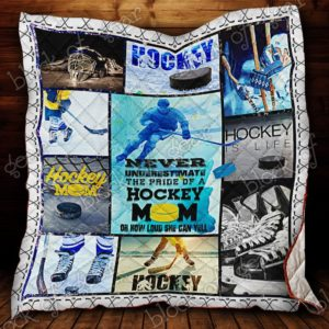 Pride Of A Hockey Mom Quilt Blanket Great Customized Gifts For Birthday Christmas Thanksgiving Mother's Day Perfect Gifts For Ice Hockey Lover