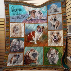 Home Is Where My Bulldog Is Quilt Blanket Great Customized Blanket Gifts For Birthday Christmas Thanksgiving