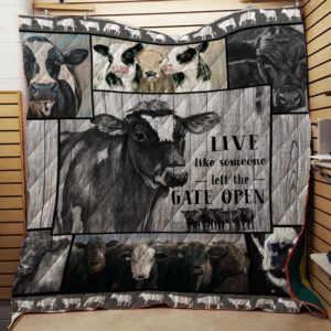 Farm Cow Live Like Someone Left The Gate Open Quilt Blanket Great Customized Blanket Gifts For Birthday Christmas Thanksgiving