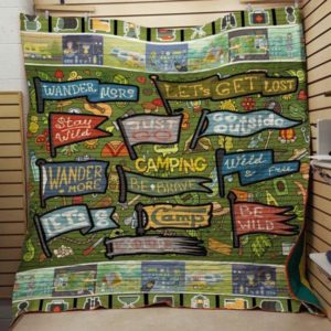 Camping Be Brave Go Outside Stay Wild Quilt Blanket Great Customized Blanket Gifts For Birthday Christmas Thanksgiving
