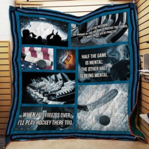 Ice Hockey Half The Game Is Mental Quilt Blanket Great Customized Gifts For Birthday Christmas Thanksgiving Perfect Gifts For Ice Hockey Lover