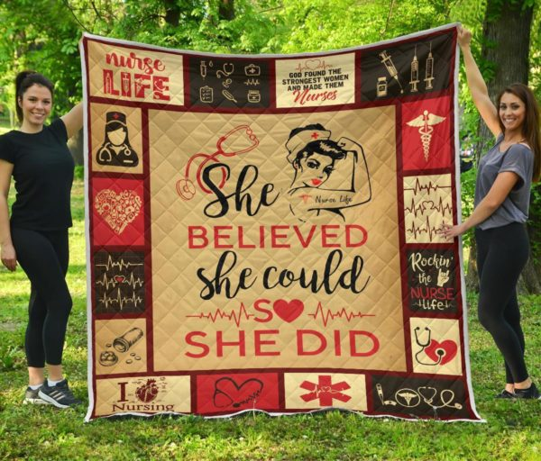 Nurse Premium – She Believe She Could So She Did Quilt Blanket