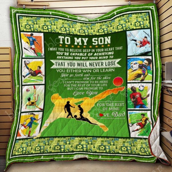 Personalized Soccer To My Son From Dad That You Will Never Lose Quilt Blanket Great Customized Gifts For Birthday Christmas Thanksgiving Perfect Gifts For Soccer Lover