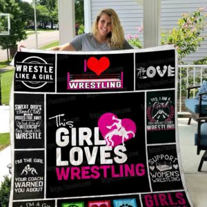 Wrestling This Girl Loves Wrestling Quilt Blanket Great Customized Gifts For Birthday Christmas Thanksgiving Perfect Gifts For Wrestling Lover