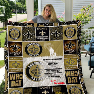 Personalized New Orleans Saints To My Granddaughter From Grandpa You Were And Always Will Be The Best Thing Quilt Blanket Great Customized Gifts For Birthday Christmas Thanksgiving Perfect Gifts For New Orleans Saints Lover