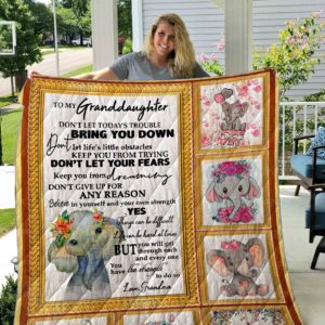 Personalized Elephant To My Granddaughter From Grandma Don't Let Today's Trouble Bring You Down Quilt Blanket Great Customized Gifts For Birthday Christmas Thanksgiving Perfect Gifts For Elephant Lover