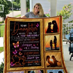 Personalized To My Daughter Quilt Blanket From Mom You Will Always Be My Baby Girl Great Customized Blanket Gifts For Birthday Christmas Thanksgiving