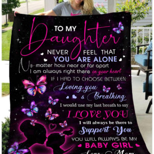 To My Daughter Never Feel That You Are Alone-Quilt-Blanket