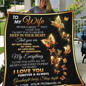 Personalized Butterfly To My Wife Quilt Blanket From Husband Never Forget That I Love You Great Customized Blanket Gifts For Birthday Christmas Thanksgiving