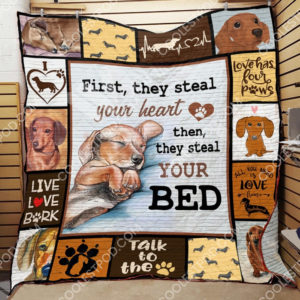 Dachshund First They Steal Your Heart Then They Steal Your Bed Quilt Blanket Great Customized Blanket Gifts For Birthday Christmas Thanksgiving