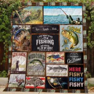 Fishing Ignore All Of My Adult Problem Quilt Blanket Great Customized Gifts For Birthday Christmas Thanksgiving Perfect Gifts For Fishing Lover