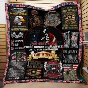 Army Veteran You Don't Know Pride Honor Sacrifice Quilt Blanket Great Customized Gifts For Birthday Christmas Thanksgiving Perfect Gifts For Veteran