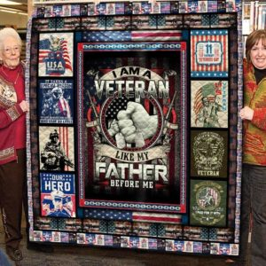 Bc – I Am A Veteran Like My Father Before Me  Quilt Blanket