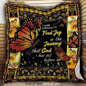 Monarch Butterfly I Will Choose To Find Joy In The Journey Quilt Blanket Great Customized Gifts For Birthday Christmas Thanksgiving Perfect Gifts For Butterfly Lover