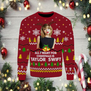 All I want for christmas is Taylor Swift style 2 Sweatshirt