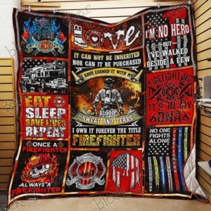 Forever The Firefighter - It Can Not Be Inherited Nor Can It Be Purchased Quilt Blanket