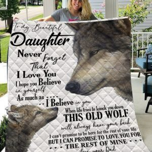 Personalized Wolf To My Daughter From Dad Never Forget That I Love You Quilt Blanket Great Customized Gifts For Birthday Christmas Thanksgiving