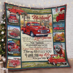 Personalized Red Truck To My Husband Quilt Blanket From Wife I Love You Because You Are My Life Great Customized Blanket Gifts For Birthday Christmas Thanksgiving