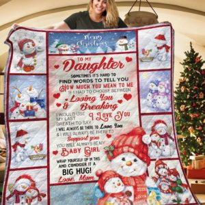 Personalized Snowman To My Daughter Quilt Blanket From Mom You Will Always Be My Baby Girl Great Customized Blanket Gifts For Birthday Christmas Thanksgiving