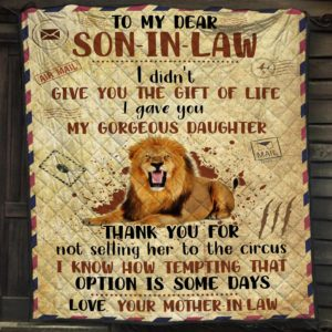 Personalized To My Son In Law From Mother In Law I Didn't Give You The Gift Of Life I Gave You My Gorgeus Daughter Quilt Blanket Great Customized Gifts For Birthday Christmas Thanksgiving