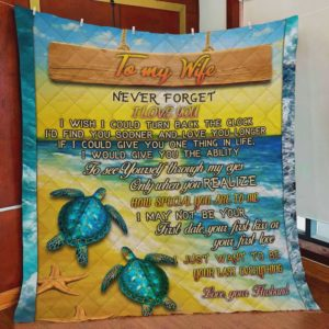 Personalized Turtle To My Wife Quilt Blanket From Husband I Just Want To Be Your Last Everything Great Customized Blanket Gifts For Birthday Christmas Thanksgiving