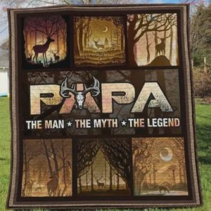 Hunting Deer Papa The Man The Myth The Legend Quilt Blanket Great Customized Gifts For Birthday Christmas Thanksgiving Father's Day