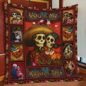 Skull You And Me We Got This Quilt Blanket Great Customized Blanket Gifts For Birthday Christmas Thanksgiving
