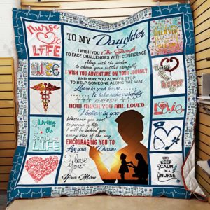 Personalized Nurse To My Daughter From Mom I Wish You The Strength Quilt Blanket Great Customized Gifts For Birthday Christmas Thanksgiving