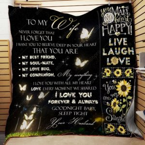 Personalized Butterfly Sunflower To Wife Quilt Blanket From Husband You Make My Heart Happy Great Customized Blanket Gifts For Birthday Christmas Thanksgiving