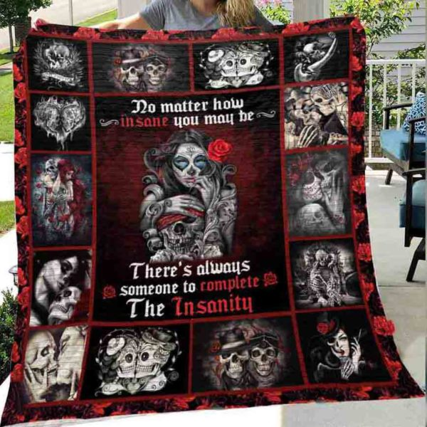 Skull Husband And Wife No Matter How Insane You Maybe Quilt Blanket Great Customized Gifts For Birthday Christmas Thanksgiving Wedding Valentine's Day