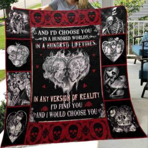 Skull Husband And Wife I Would Choose You Quilt Blanket Great Customized Gifts For Birthday Christmas Thanksgiving Wedding Valentine's Day