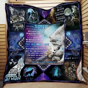 Personalized Wolf To Our Son Quilt Blanket You Will Always Be Our Baby Boy Great Customized Blanket Gifts For Birthday Christmas Thanksgiving