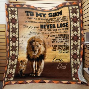 Personalized Lion To My Son From Dad I Want You To Believe Quilt Blanket Great Customized Gifts For Birthday Christmas Thanksgiving