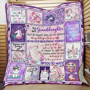 Personalized Unicorn To My Granddaughter Quilt Blanket I'll Alwyas Be Right Here Standing Behind You And Encouraging You Great Customized Blanket Gifts For Birthday Christmas Thanksgiving