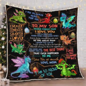 Personalized Dragon To My Son From Mom Never Forget That I Love You Quilt Blanket Great Customized Gifts For Birthday Christmas Thanksgiving