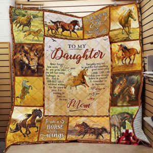 Personalized Horse To My Daughter From Mom Never Forget How Much I Love You Quilt Blanket Great Customized Gifts For Birthday Christmas Thanksgiving