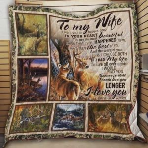 Personalized Deer To My Wife From Husband I Want You  To Believer Quilt Blanket Great Customized Gifts For Birthday Christmas Thanksgiving Wedding Valentine's Day