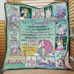Personalized Unicorn To My Daughter Quilt Blanket From Mom Always Remember You Are Braver Than You Believe Great Customized Blanket Gifts For Birthday Christmas Thanksgiving