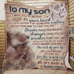 Personalized Lion To My Son From Mom I Want You To Believe Quilt Blanket Great Customized Gifts For Birthday Christmas Thanksgiving