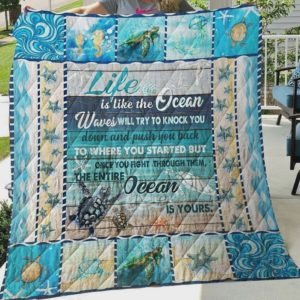 Turtle Life Is Like The Ocean Waves Will Try To Knock You Down And Push You Back Quilt Blanket Great Customized Blanket Gifts For Birthday Christmas Thanksgiving