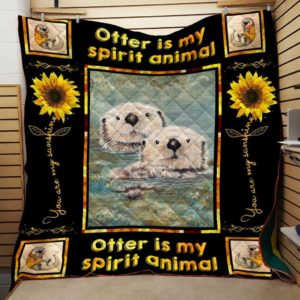 Otter Is My Spirit Animal Quilt Blanket Great Customized Blanket Gifts For Birthday Christmas Thanksgiving