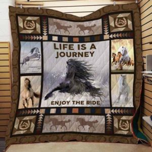 Horse Life Is The Journey Enjoy The Ride Quilt Blanket Great Customized Blanket Gifts For Birthday Christmas Thanksgiving