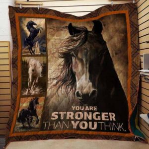 Horse You Are Stronger Than You Think Quilt Blanket Great Customized Blanket Gifts For Birthday Christmas Thanksgiving